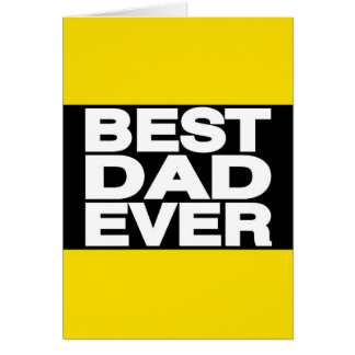 Best Dad Ever Lg Yellow Greeting Cards