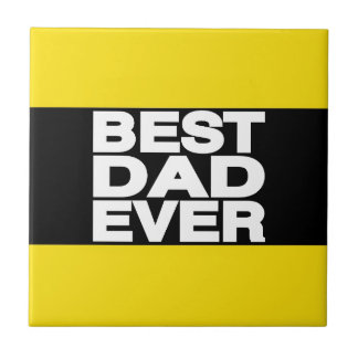 Best Dad Ever Lg Yellow Ceramic Tiles