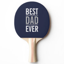 Best Dad Ever | Modern Navy Blue Ping Pong Paddle