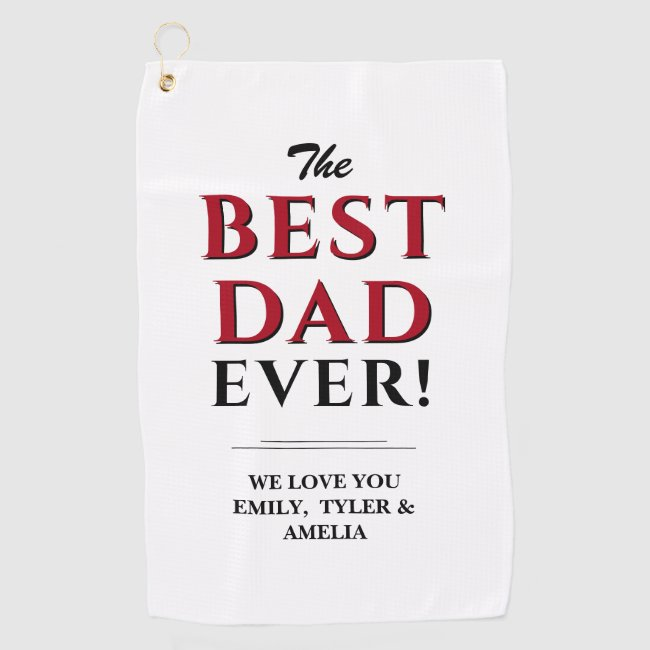Best Dad Ever Modern Typography Father Golf Towel
