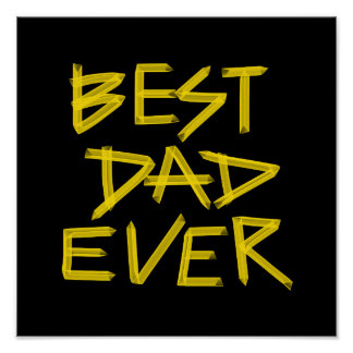 Best Dad Ever Neon Yellow (Customizable Color) Poster