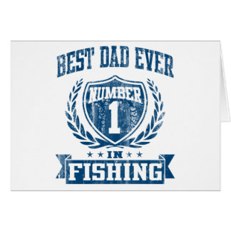 Best Dad Ever Number One In Fishing Greeting Cards