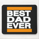 "Best Dad Ever Orange Mouse Pad<br><div class=""desc"">Best Dad Ever All Colors Available on All Products</div>"
