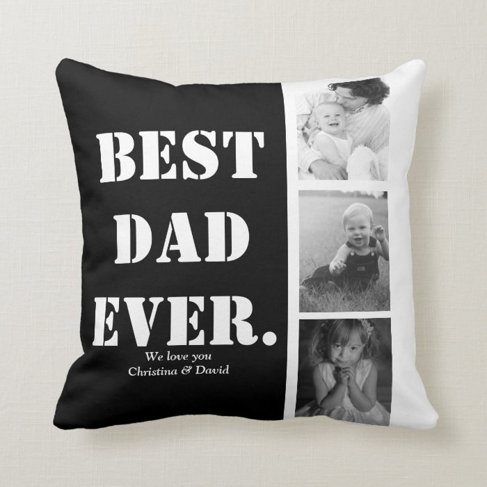 BEST DAD EVER Personalized Photo Collage Dad Gifts Throw Pillow