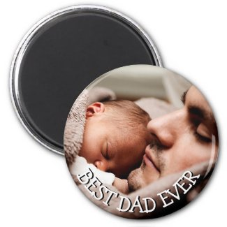 Best Dad Ever Photo Magnet