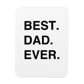 Best. Dad. Ever. Rectangular Photo Magnet