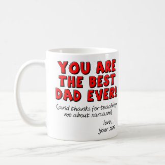 Best Dad Ever Sarcastic Funny Gift Mug From Son