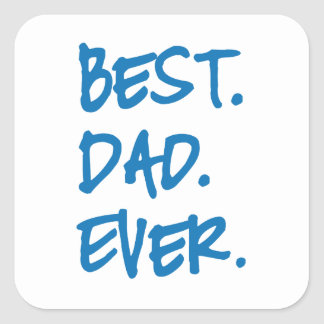 Best dad ever square sticker