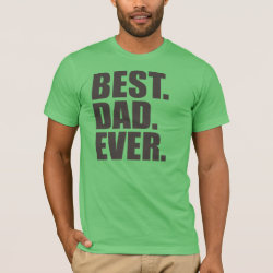 Men's Basic American Apparel T-Shirt with Best. Dad. Ever. design