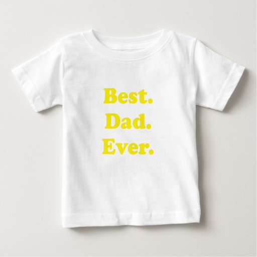 Best Dad Ever T Shirt
