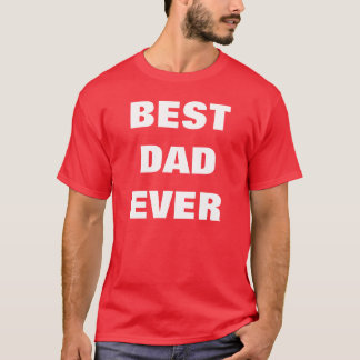 Best Dad Ever T-Shirt - Red White Color Tees