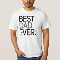 Best Dad Ever T Shirts