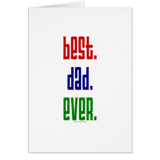 Best. Dad. Ever. t-shirts and gifts. Greeting Cards