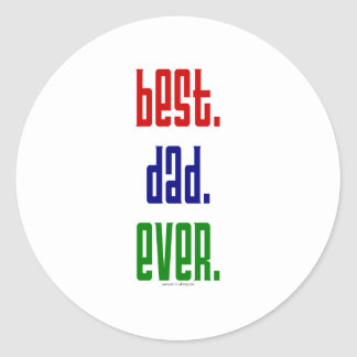 Best. Dad. Ever. t-shirts and gifts. Classic Round Sticker