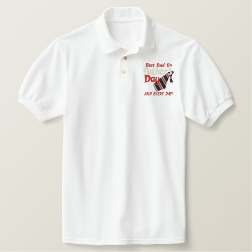 Best Dad Every Day! Embroidered Polo Shirt