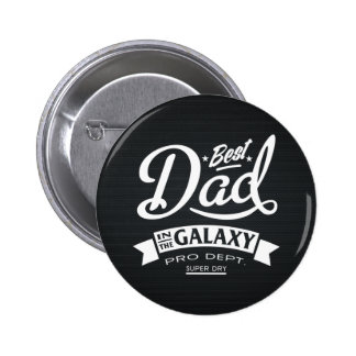 Best Dad In The Galaxy Dark (Carbon Background) Pinback Button
