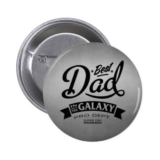 Best Dad In The Galaxy Pinback Button