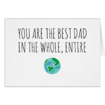 Best Dad in the Whole, Entire World Card
