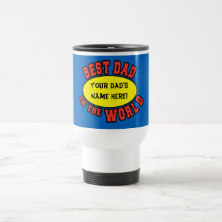Best Dad in the World Customize Father's Day 15 Oz Stainless Steel Travel Mug