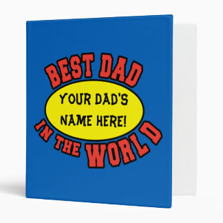 Best Dad in the World Customize Father's Day 3 Ring Binder