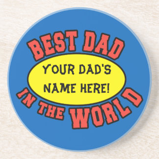 Best Dad in the World Customize Father's Day Coaster
