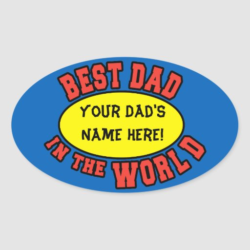 Best Dad in the World Customize Father's Day Oval Sticker