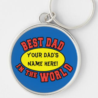 Best Dad in the World Customize Father's Day Silver-Colored Round Keychain