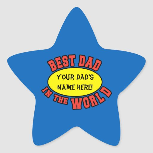 Best Dad in the World Customize Father's Day Star Sticker