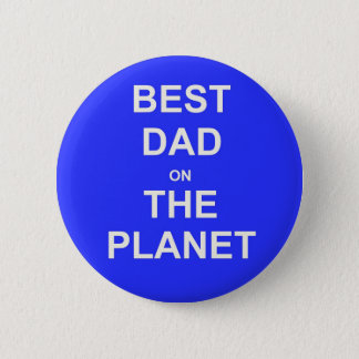 Best DAD on the planet Button
