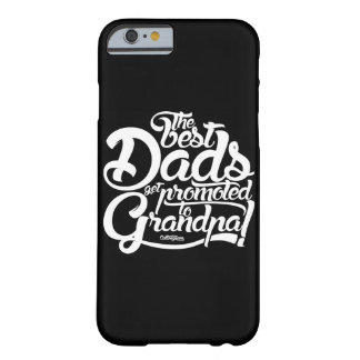 Best Dad to Grandpa PhoneCase Barely There iPhone 6 Case