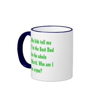 Best Dad.  Who am I to argue?  Ringer Coffee Mug