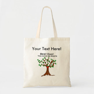 Best Dad You Gave Me Roots Budget Tote Bag