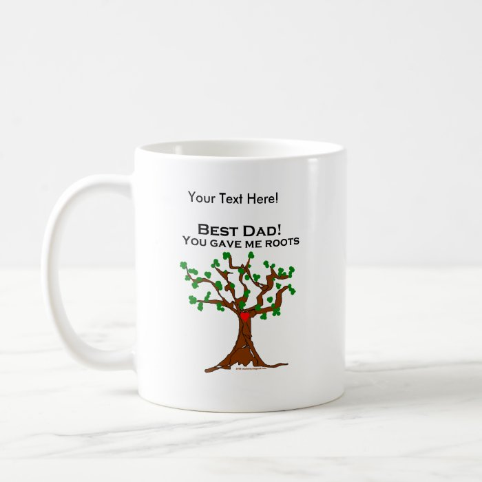 Best Dad You Gave Me Roots Coffee Mug