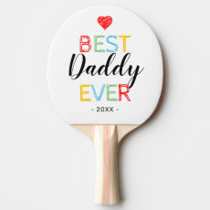 Best Daddy Ever Gift Photo Ping Pong Paddle