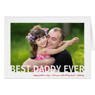 Best Daddy Ever | Photo Father's Day Greeting Card