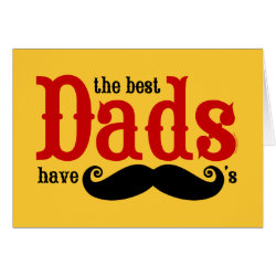 Greeting Card with The Best Dads Have Moustaches design