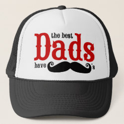 Trucker Hat with The Best Dads Have Moustaches design