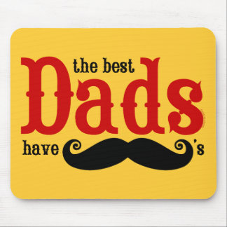 Best Dads Have Mustaches Mousepad