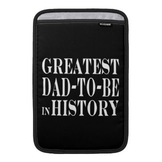Best Dads to Be Greatest Dad to Be in History Sleeves For MacBook Air