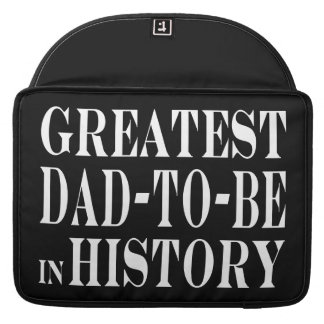 Best Dads to Be Greatest Dad to Be in History Sleeve For MacBooks