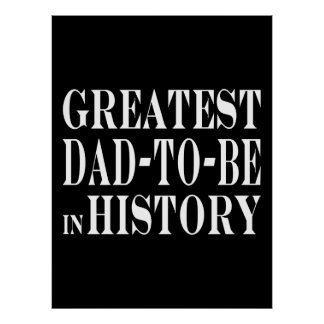 Best Dads to Be Greatest Dad to Be in History Posters