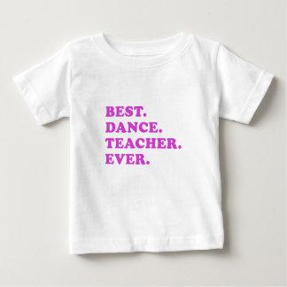 Best Dance Teacher Ever Baby T-Shirt