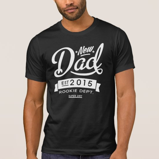 Best Dark New Dad 2015 T-Shirt