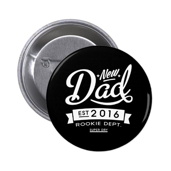 Best Dark New Dad 2016 Button