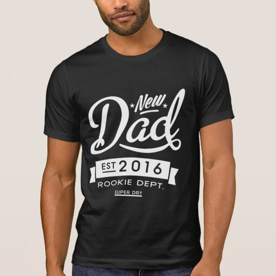 Best Dark New Dad 2016 T-Shirt