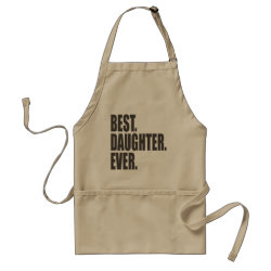 Apron with Best. Daughter. Ever. design
