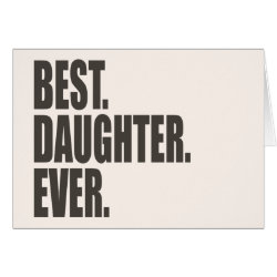 Greeting Card with Best. Daughter. Ever. design