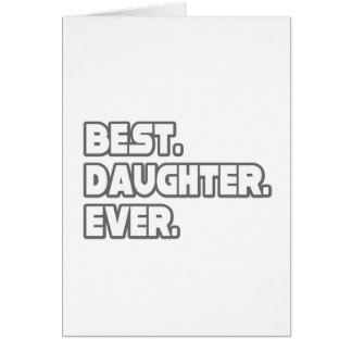 Best Daughter Ever Card