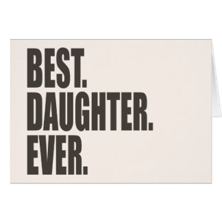 Best. Daughter. Ever. Greeting Card