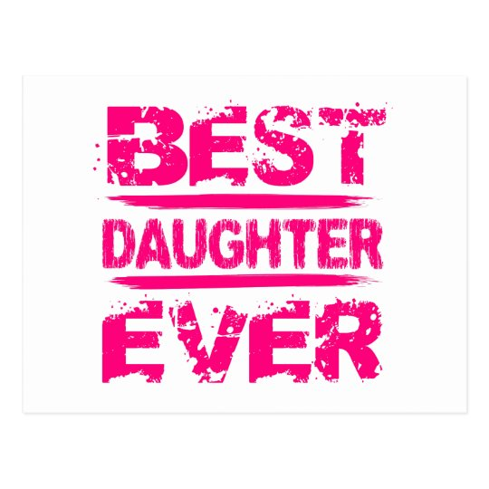 f14ac058e3f8e Best DAUGHTER Ever Grunge Style Pink Text A01 Postcard